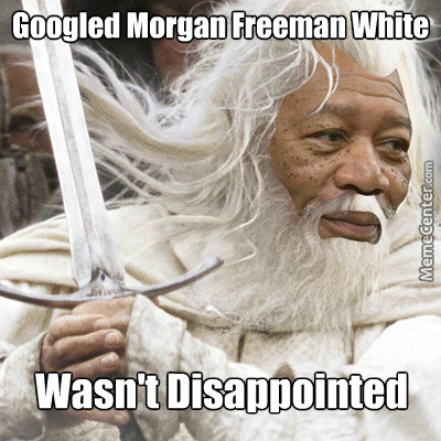 20 Morgan Freeman Memes That You Will Hear His Voice In