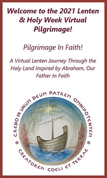 2021 Lenten and Holy Week Virtual Pilgrimage
