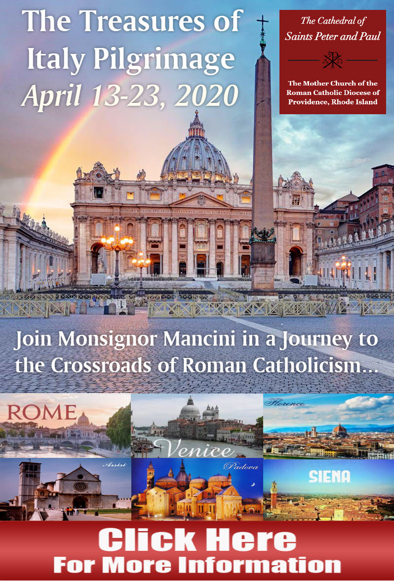 The Treasures of Italy Pilgrimage, April, 2020 with Monsignor Mancini