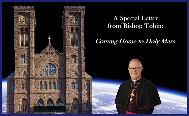 A Special Letter from Bishop Tobin May, 2021