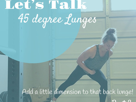 Let's Talk 45 Degree Lunges