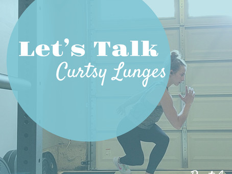 Let's Talk Curtsy Lunges