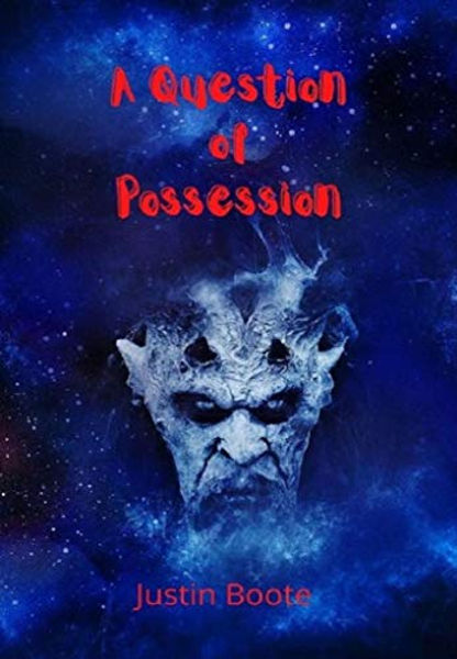 Justin Boote - A Question of Possession.