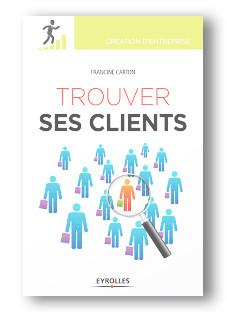 """Publication """"Trouver ses clients"""" par Francine Carton aux éditions Eyrolles"""