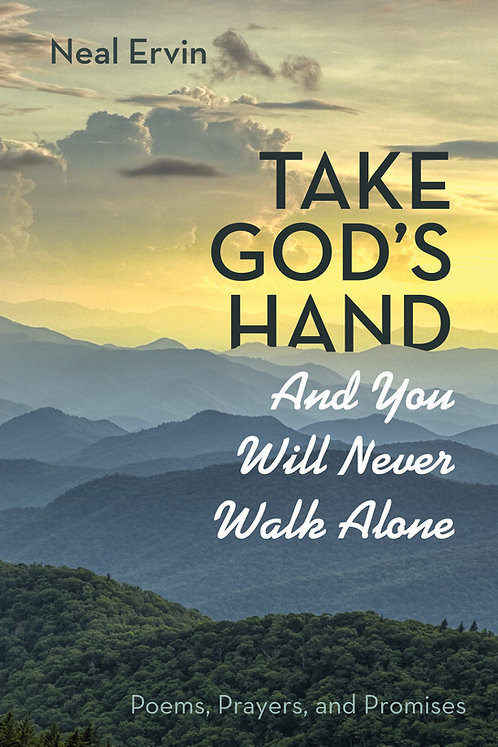 """Take God's Hand and You'll Never Walk Alone"""