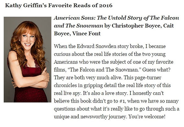 "Comedian and author Kathy Griffin ranks Glass Spider Publishing's ""American Sons: The Untold Story of the Falcon and the Snowman"" among her favorite reads of 2016."