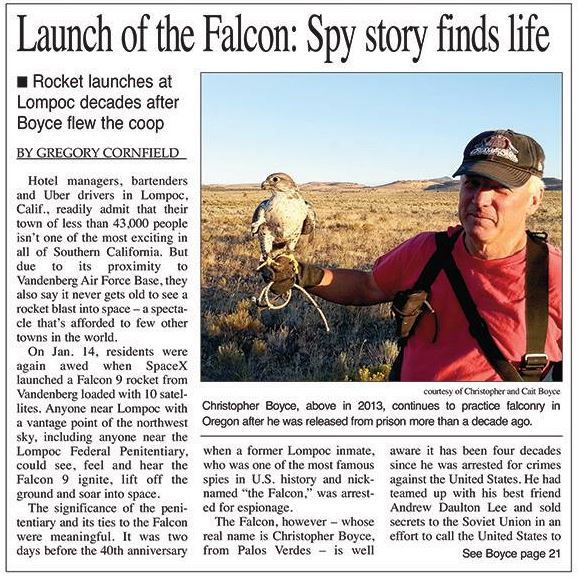 "Decades after Cold War spy Christopher Boyce (AKA ""the Falcon"") escaped from Lompoc prison, nearby Vandenberg Air Force Base launches a rocket called Falcon 9."