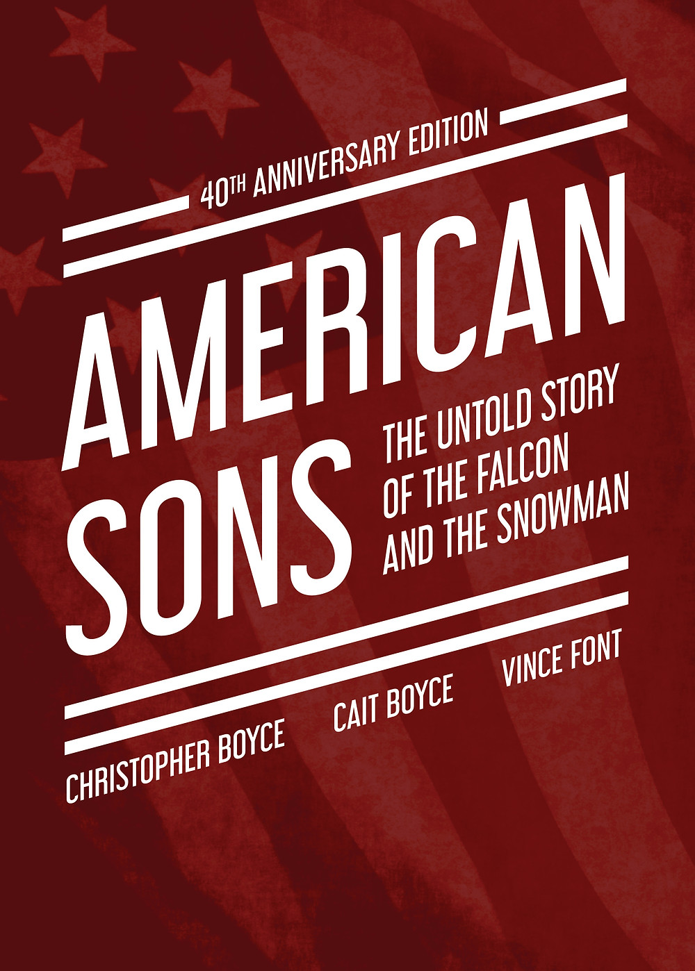Hardcover dust jacket for Christopher Boyce's book American Sons: The Untold Story of the Falcon and the Snowman (40th Anniversary Edition)