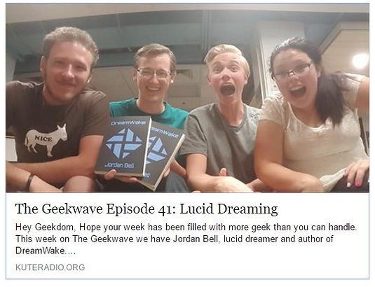 "The Geekwave podcast interviews Utah author Jordan Bell about his lucid dreaming inspired book ""DreamWake."""