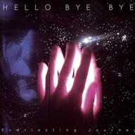 Hello Bye Bye