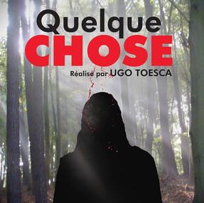 Quelque Chose réalisé par Ugo Toesca