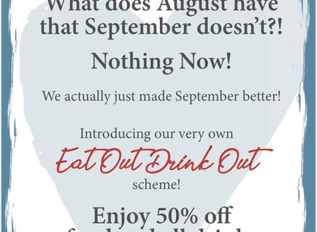 Eat Out & Drink Out Scheme September!