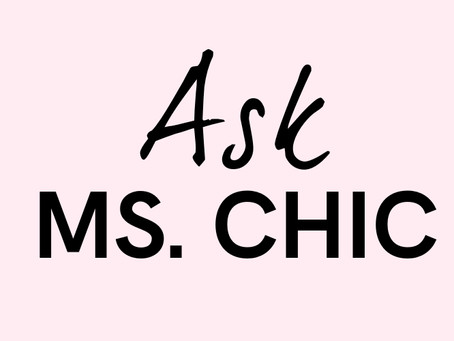 Ask Ms. Chic