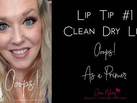 Lip Tip #1: Clean Dry Lips - Use Ooops! Remover as a Primer (Video)