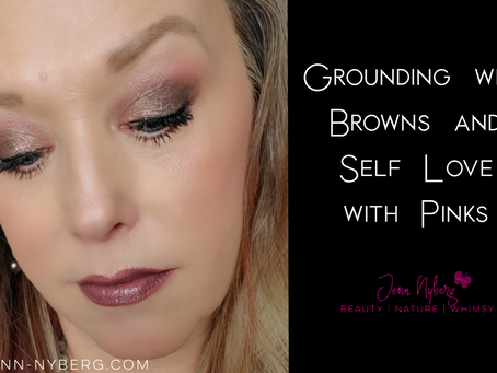 Grounding with Browns and Self Love with Pinks (Video)