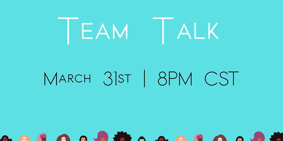 Team Talk 8pm CST