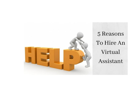 5 Key Reasons to Hire a Virtual Assistant for Your Business In 2021