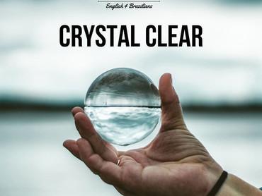 Idiom: CRYSTAL CLEAR