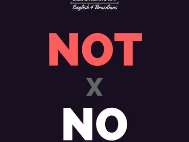NO x NOT: Qual a diferença?
