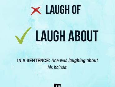 Laugh of ou Laugh about?