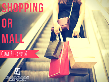 SHOPPING or MALL?