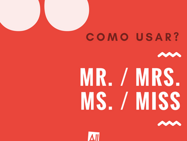 Como usar Mr. Mrs. Ms. Miss?