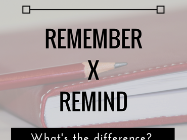 REMEMBER or REMIND?