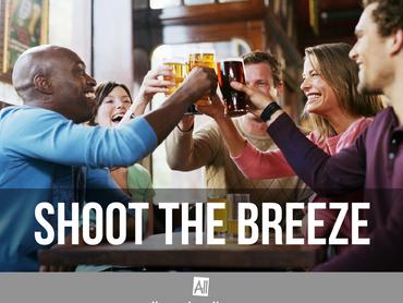 [IDIOM] Shoot the breeze