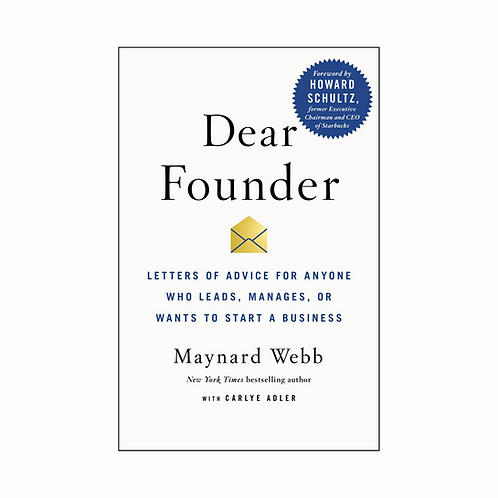 Dear Founder: Letters of Advice for Anyone Who Leads, Manages, or Wants to Start
