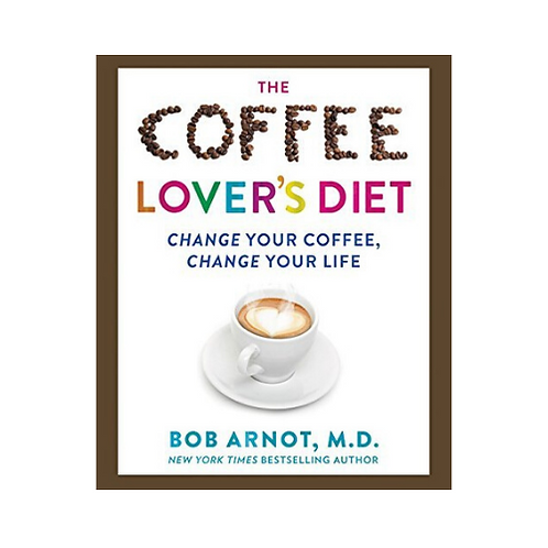 The Coffee Lover's Diet, Change Your Coffee Change Your Life