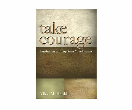 Take Courage - Daily Inspiration to Jump Start Your Dream