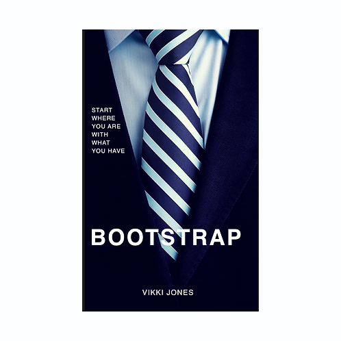 Bootstrap, Start Where You Are With What You Have