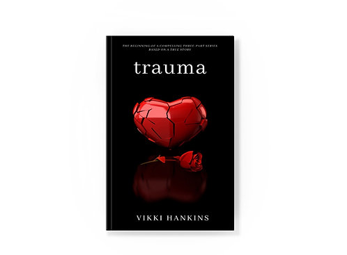 Trauma - Based on a True Story Series