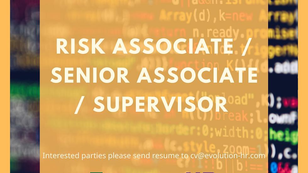 Risk Associate / Senior Associate / Supervisor