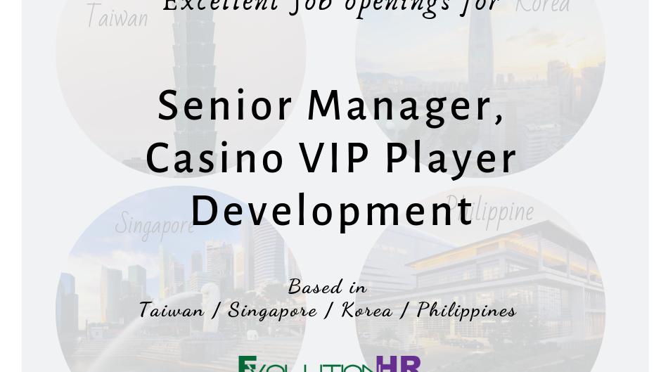Senior Manager, Casino VIP Player Development (Overseas)