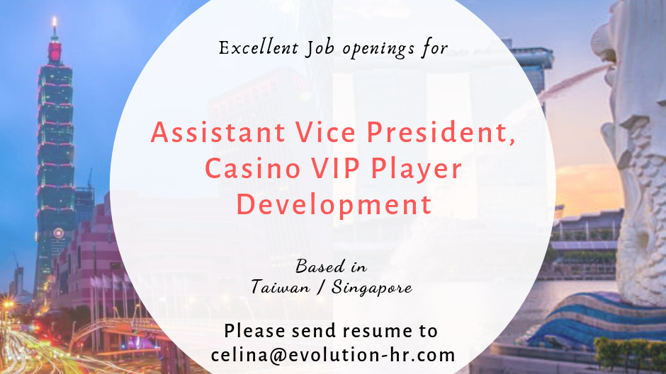 Assistant Vice President, Casino VIP Player Development (Overseas)