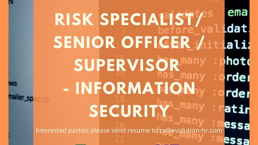 Risk Specialist/ Senior Officer / Supervisor - Information Security