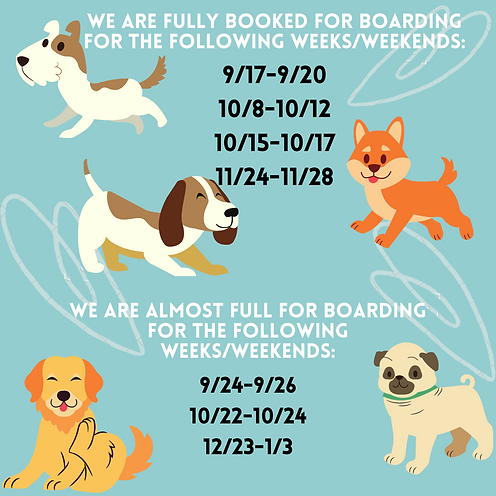 We are FULL BOOKED for Boarding for the following weeksweekends. (1).png