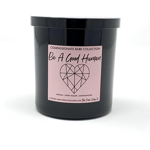 Be A Good Human Candle