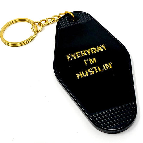 Everyday I'm Hustlin' Keychain