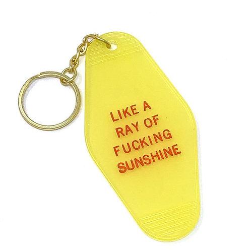 Like a Ray Of Fucking Sunshine Keychain