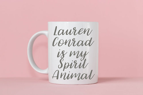 Lauren Conrad is My Spirit Animal Mug