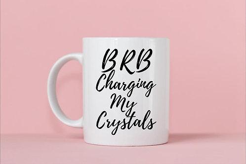 BRB Charging My Crystals Mug