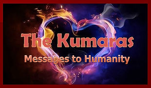 Kumaras Messages to Humanity.jpg