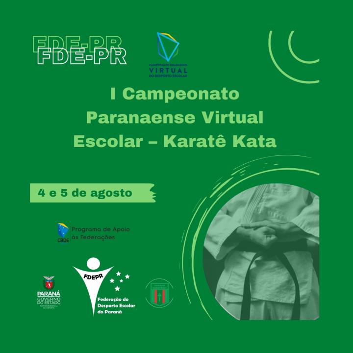 I CAMPEONATO PARANAENSE VIRTUAL ESCOLAR - KARATÊ KATA