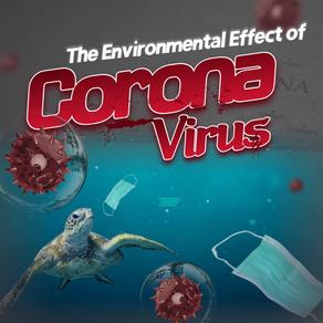 The environmental effect of Corona Virus