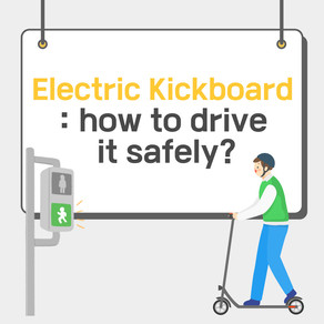 Electric Kickboard : how to drive it safely?