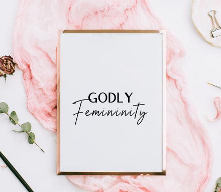 Standing in Godly Femininity