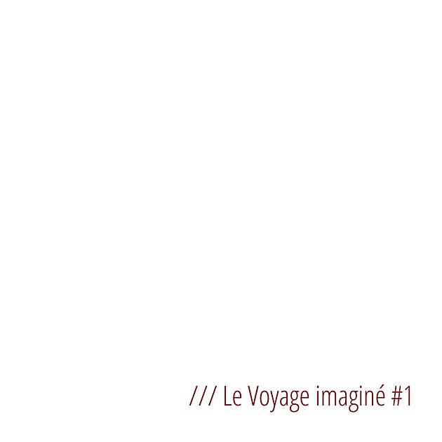 Le voyage imaginé 1