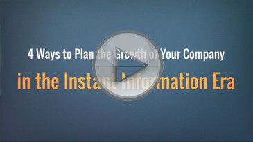 4 Ways to Plan the Growth of Your Company in the Instant Information Era